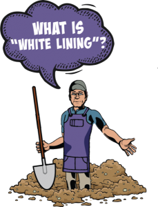 What is white lining?