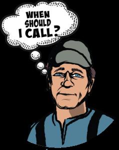 When should I call?